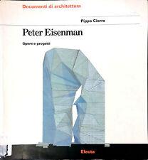 PETER EISENMAN OPERE E PROGETTI DI PIPPO CIORRA