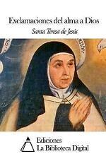 Exclamaciones Del Alma a Dios by Santa Teresa Santa Teresa de Jesús (2014,...