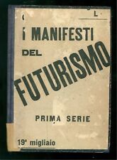 I MANIFESTI DEL FUTURISMO PRIMA SERIE LACERBA 1914 MARINETTI BOCCIONI CARRA'