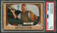 1955 Bowman BB Card # 18 Stan Lopata Philadelphia Phillies PSA NM 7 !!!
