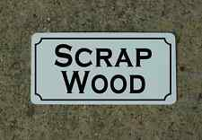SCRAP WOOD Metal Sign 4 WOOD SHOP Garage Costume Cosplay Prop Prison TV Film