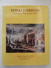 DONALD FRIEND AUSTRALIAN WAR ARTIST 1945 GAVIN & COLLEEN FRY 1982 GOOD CONDITION