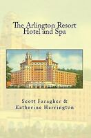 The Arlington Resort Hotel and Spa (Historic Hotels of America) (Volume 1)