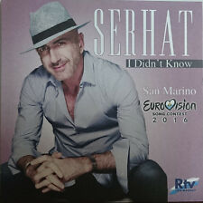 CD Single EUROVISION 2016 San Marino : Serhat Hacıpaşalıoğlu	I Didn't Know 7-tr