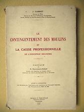 J. CARRET LE CONTINGENTEMENT DES MOULINS INDUSTRIE MEUNIÈRE MEUNERIE MINOTERIE