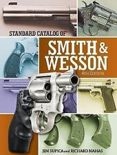 Standard Catalog of Smith & Wesson 4th Edition (Standard Catalog of Smith and We