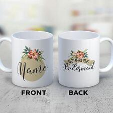 Bridesmaid Coffee Mug - Gorgeous Bridesmaid - Funny 11 oz White Ceramic Tea Cup