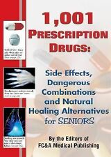 1,001 Prescription Drugs : Side Effects, Dangerous Combinations and Natural...
