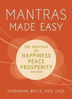 Mantras Made Easy: Mantras for Happiness, Peace, Prosperity, and More by Boyle,