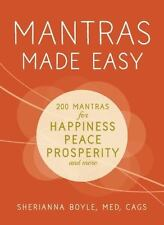 Mantras Made Easy: Mantras for Happiness, Peace, Prosperity, and More, Boyle MEd