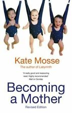 Becoming A Mother, Mosse, Kate, New Book