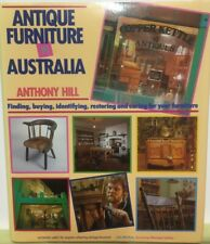 Antique Furniture in Australia: Finding, Identifying, Restoring, Anthony Hill