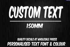CUSTOM Sticker Decal Choose Your Own Text (150mm Long) Vinyl Decal Personalised