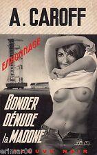 BONDER dénude la Madone / André CAROFF / Fleuve Noir - Espionnage / 1ère Edition