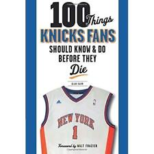 100 Things Knicks Fans Should Know & Do Before They Die - Paperback NEW Frazier,