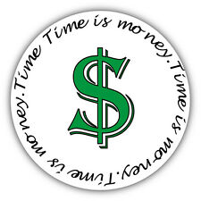 "Time Is Money Car Bumper Sticker Decal 5"" x 5"""