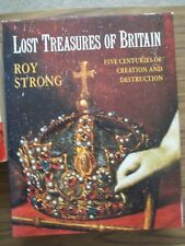 Lost Treasures of Britain: Five Centuries of Creation and Destruction by Roy Str