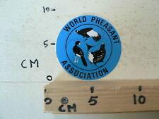 STICKER,DECAL WORLD PHEASANT ASSOCIATION FAZANT BIRD VOGEL