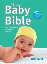 The Baby Bible: The Complete Guide to Your Babys