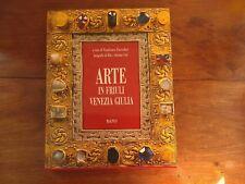 Arte in Friuli Venezia Giulia - Magnus - Prima edizione 1999
