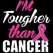 I'm Tougher Than Cancer T-Shirt or Tank Top All Sizes (9035)