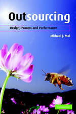 Outsourcing: Design, Process and Performance, Mol, Michael J., Used; Very Good B