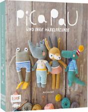 Pica Pau und ihre Häkelfreunde * Alpaka, Panda, Otter und Co. häkeln * EMF