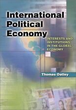 International Political Economy: Interest and Institutions in the Global Econom