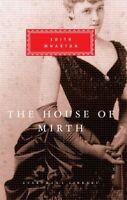 The House Of Mirth (Everyman's Library Classics) by Wharton, Edith 1857150465