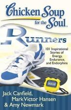 Chicken Soup for the Soul: Runners: 101 Inspirational Stories of Energy, Endura
