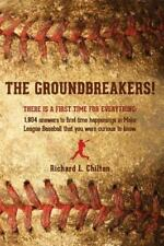The Groundbreakers! (There Is a First Time for Everything : 1,804 Answers to...