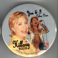 HILLARY Clinton 2008 pin CELINE DION You and I  Primary Campaign button UNUSUAL