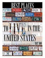 Best Places to Live in United States: Top 100 by Alex Trost and Vadim...