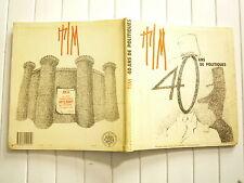 40 ANS DE POLITIQUES DE TIM CHEZ FLAMMARION 1984