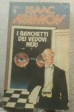 ISAAC ASIMOV:I BANCHETTI DEI VEDOVI NERI.OSCAR NARRATIVA MONDADORI 1890/811 1986