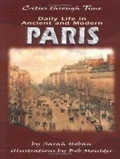 Daily Life in Ancient and Modern Paris (Cities Through Time)-ExLibrary
