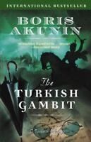 The Turkish Gambit (Erast Fandorin Mysteries) by Akunin, Boris