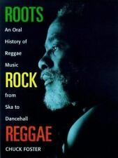 Roots Rock Reggae : The Oral History of Reggae Music from Ska to Dancehall by C…