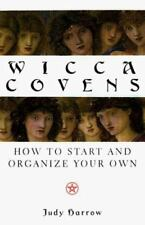 Wicca Covens : How to Start and Organize Your Own by Judy Harrow (2000, Paperbac