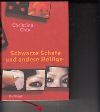 CHRISTINA CHIU: SCHWARZE SCHAFE UND ANDERE HEILIGE - GEBUNDEN - SEHR GUT