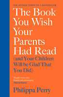 The Book You Wish Your Parents Had Read by Philippa Perry - Hardback