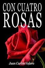 Con Cuatro Rosas by Juan Valero (2016, Paperback)