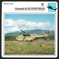 SCHEDA TECNICA ELICOTTERO - AEROSPATIALE SA 321 SUPER FRELON - FRANCIA