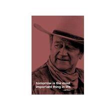 JOHN WAYNE POSTER ~ TOMORROW MOST IMPORTANT THING LIFE 24x36 Western Movie
