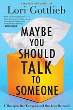 Maybe You Should Talk to Someone: A Therapist, HER Therapist- Kindle Edition