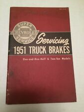 SERVICING 1951 TRUCK BRAKES (ONE AND ONE HALD & TWO TON MODELS)
