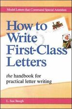 How to Write First-Class Letters : The Handbook for Practical Letter Writing...