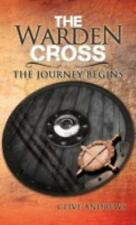 The Warden Cross : The Journey Begins by Clive Andrews (2012, Hardcover)