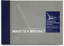 What Is A Bridge? - Signed by the architect Santiago Calatrava - 1st Edition