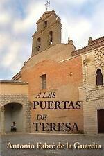 A Las Puertas de Teresa : Drama Caribe en Seis Actos y una Plegaria by...